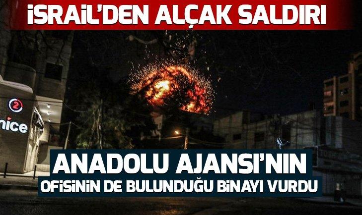 SON DAKİKA: İsrail ordusu Anadolu Ajansının ofisinin de bulunduğu binayı vurdu