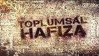 Toplumsal Hafıza | Video