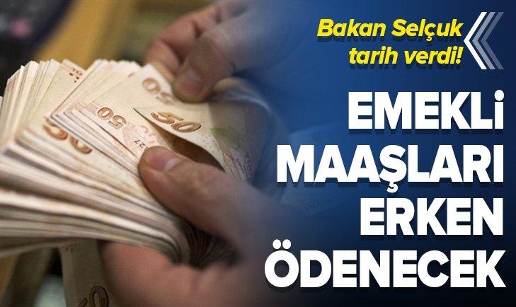 Emekli maaşları erken ödenecek! Tarih belli oldu