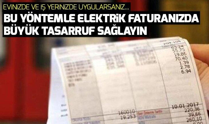 ELEKTRİK FATURANIZI YÜZDE 30 DÜŞÜRECEK TASARRUF ÖNERİLERİ...