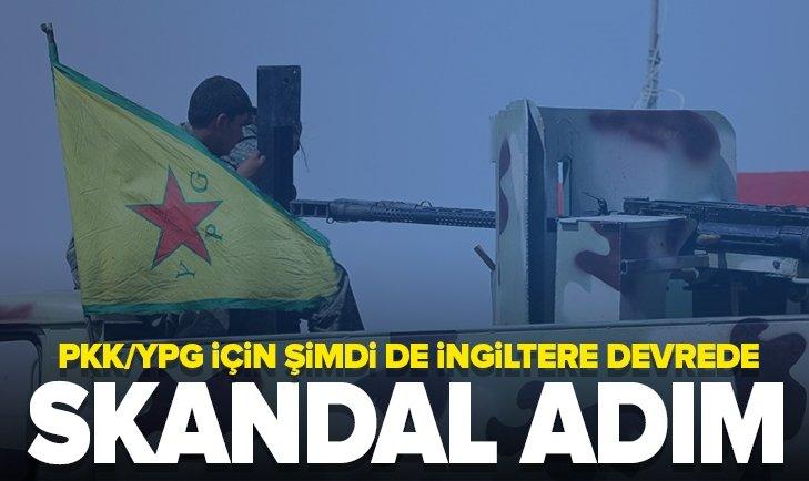 İNGİLTERE'DEN SKANDAL YPG/PKK ADIMI