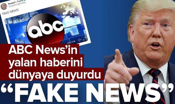 TRUMP ABC'NİN YALAN HABERİNİ DÜNYAYA DUYURDU