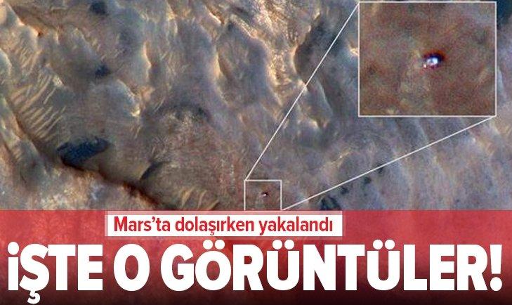 MARS'TA DOLAŞIRKEN YAKALANDI! İŞTE O GÖRÜNTÜLER...