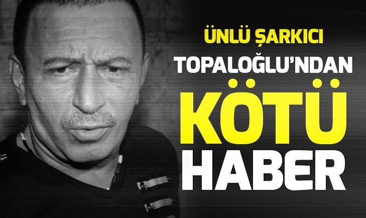 Ünlü şarkıcı Mustafa Topaloğlu kalp krizi geçirdi