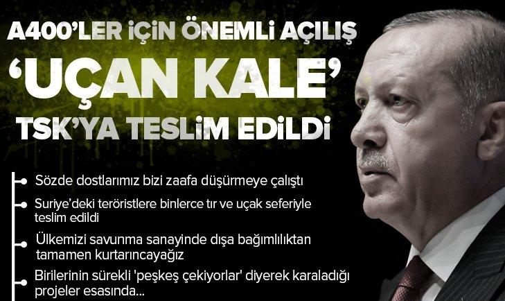 Son dakika: Başkan Erdoğan'dan flaş açıklamalar! A400M uçakları için önemli açılış...
