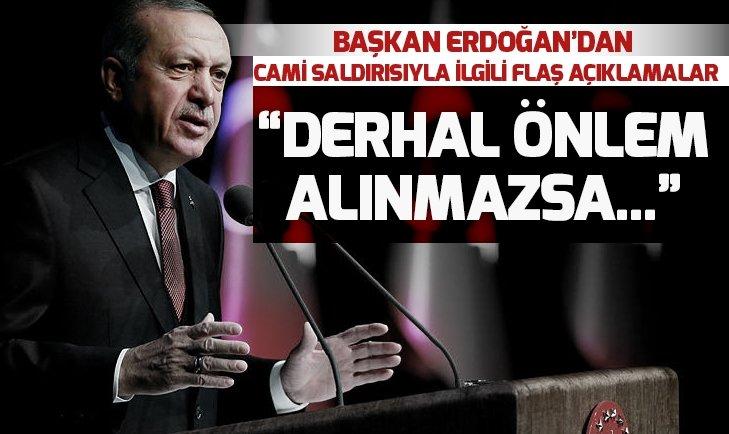 Son dakika! Başkan Erdoğan: Tüm dünyayı tedbir almaya çağırıyoruz