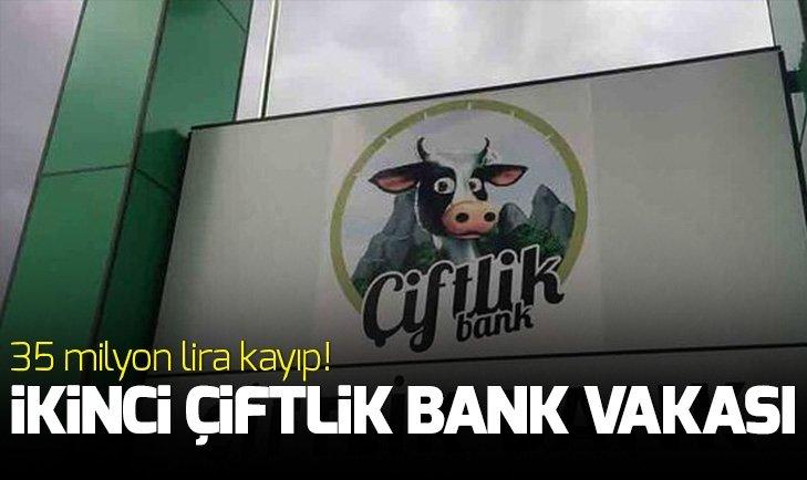 İKİNCİ ÇİFTLİK BANK VAKASI!