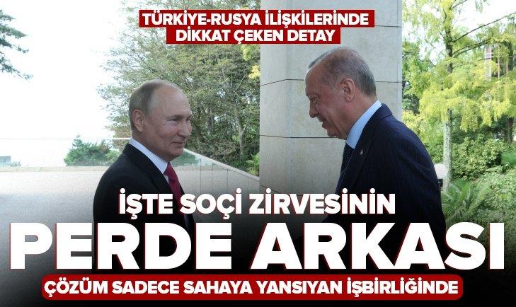 Başkan Erdoğan Putin görüşmesinde dikkat çeken detay! İşte Soçi zirvesinin perde arkası