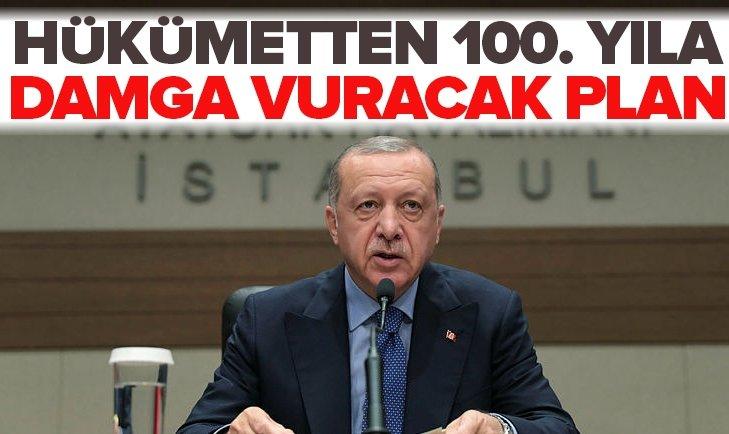 Hükümetten 100. yıla damga vuracak plan!