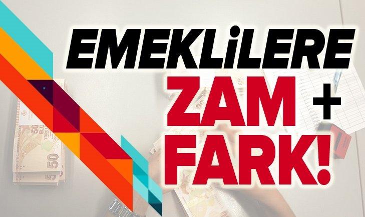 EMEKLİLERE ZAM + FARK!