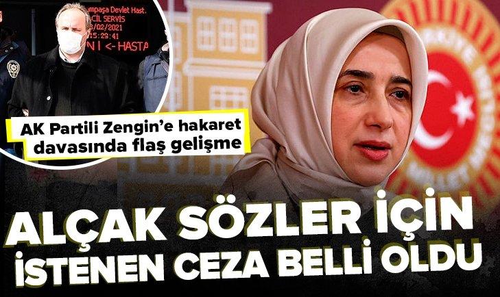 AK Partili Özlem Zengin'e hakaret davasında flaş gelişme! Alçak sözler için istenen ceza belli oldu