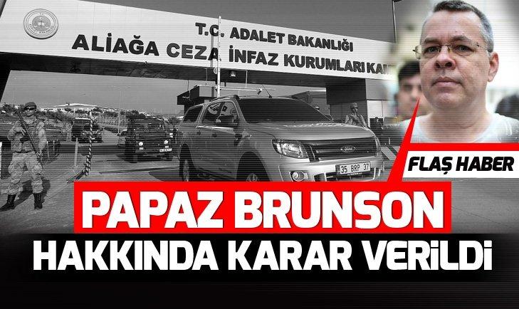 PAPAZ BRUNSON HAKKINDA KARAR VERİLDİ