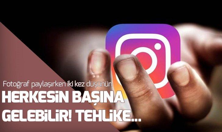 Instagram'da yüzünüzü paylaştığınız fotoğraf başınızı yakabilir!