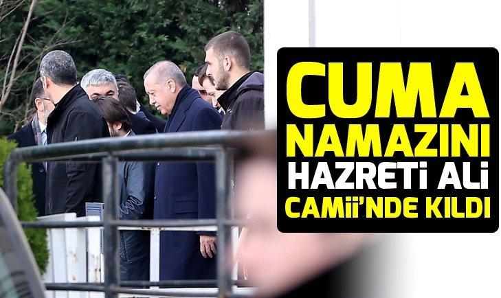 Başkan Erdoğan, cuma namazını Hazreti Ali Camisi'nde kıldı