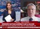 Ermenistan'dan Azerbaycan'a saldırı! Uzman isimler A Haberde değerlendirdi