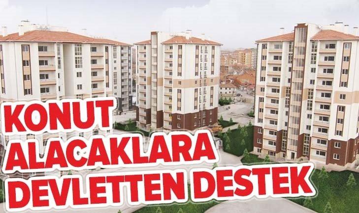 EV ALMAK İSTEYENLERE MÜJDE! 30 BİN TL DESTEK...