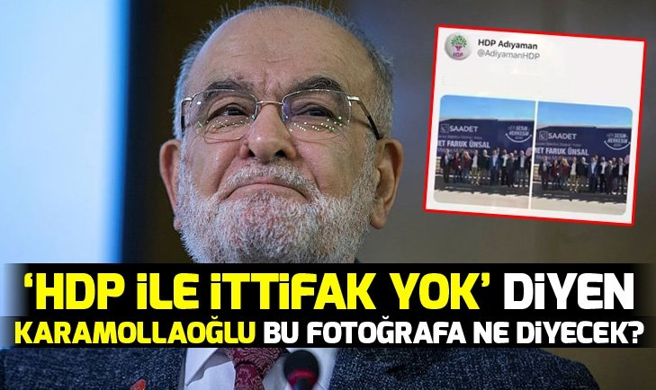 'HDP ile ittifak yok' diyen Temel Karamollaoğlu bu fotoğrafa ne diyecek?