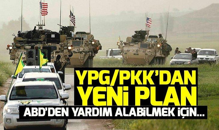 YPG/PKK'DAN YENİ PLAN! ABD'DEN YARDIM ALABİLMEK İÇİN...