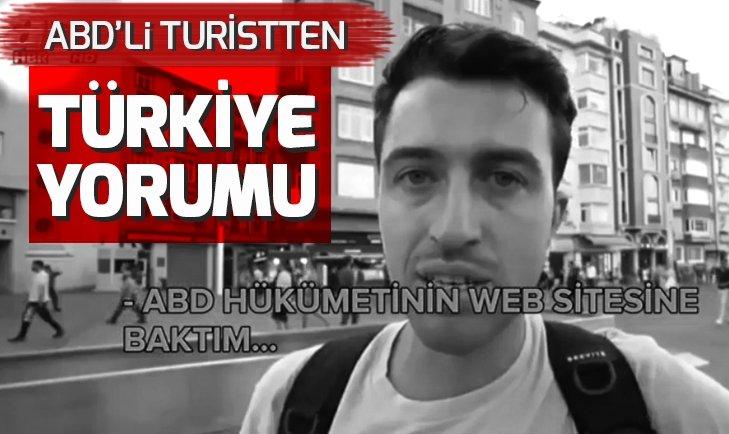 Amerikalı turistten Türkiye yorumu!