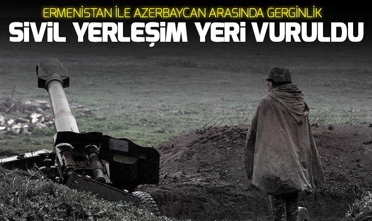 ERMENİSTAN ORDUSU AZERBAYCAN'IN SİVİL YERLEŞİM BİRİMLERİNE ATEŞ AÇTI