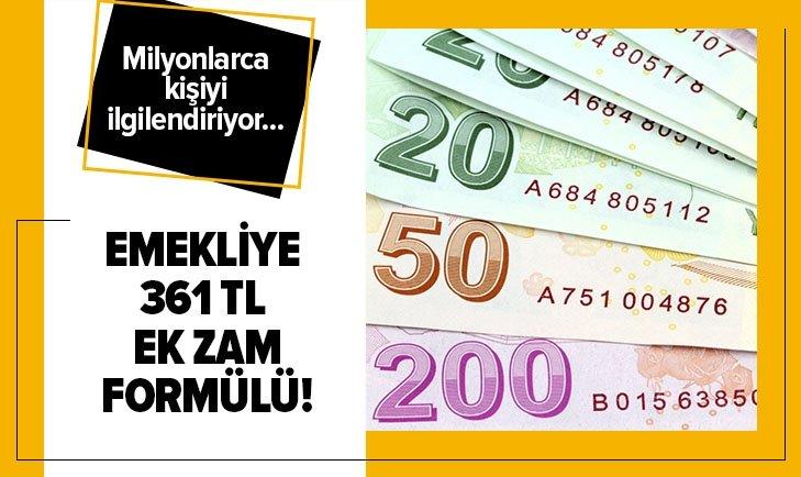 EMEKLİYE 361 LİRA EK ZAM MÜJDESİ!