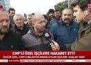 CHP'li Özgür Özel'in hakaret ettiği işçiler A Haber'e konuştu |Video