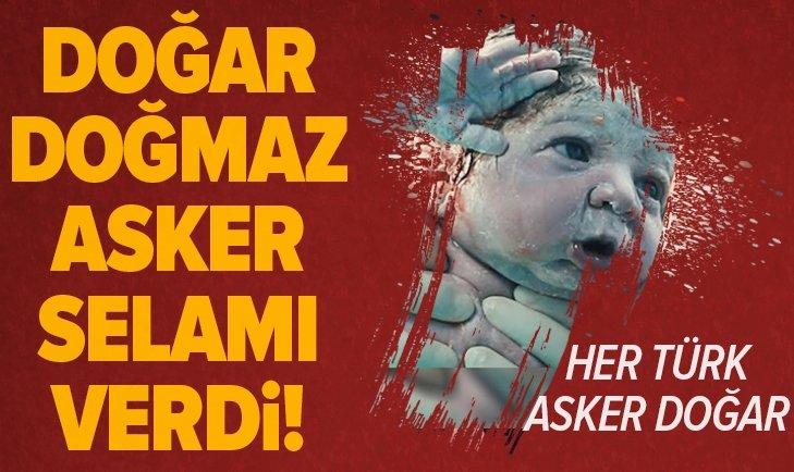 DOĞAR DOĞMAZ ASKER SELAMI VERDİ!