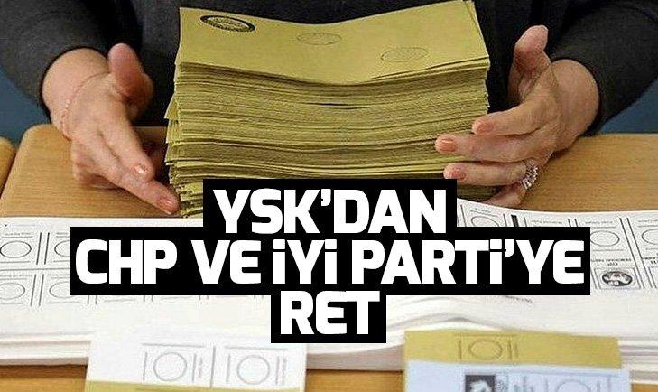 YSK, CHP ve İyi Parti'nin İstanbul başvurularını reddetti