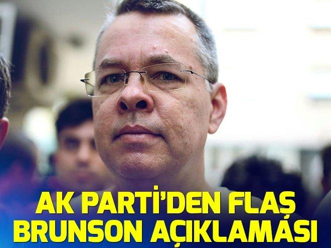 AK PARTİ'DEN 'BRUNSON' AÇIKLAMASI!
