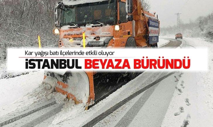İSTANBUL'UN BATI İLÇELERİ BEYAZA BÜRÜNDÜ!