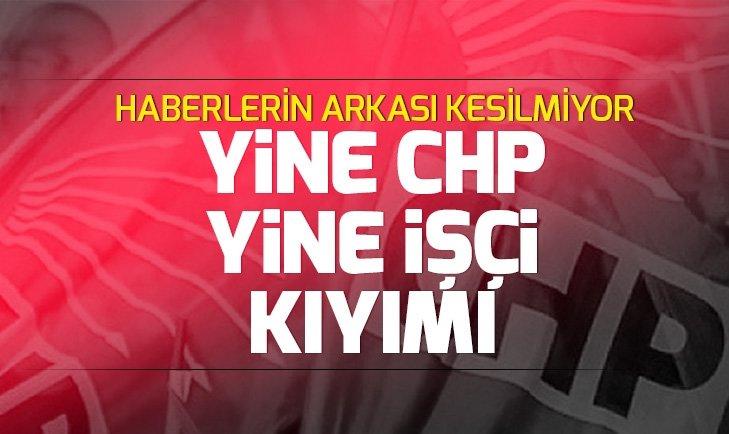 CHP'DE İŞÇİ KIYIMI SÜRÜYOR! BU KEZ YER MERSİN | VİDEO