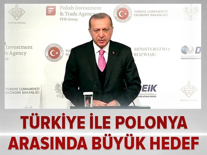 Erdoğan, Türkiye ile Polonya'nın büyük hedefini açıkladı