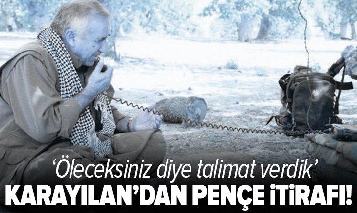 PKK elebaşı Murat Karayılan'dan itiraf geldi: Öleceksiniz diye talimat verdik