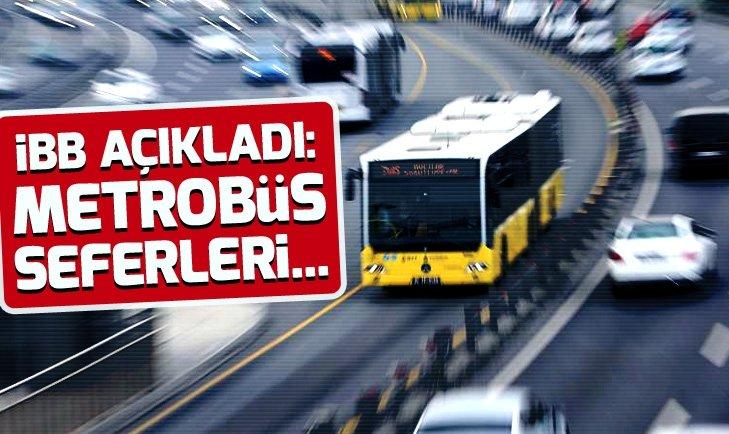 İBB AÇIKLADI! METROBÜS SEFERLERİ...