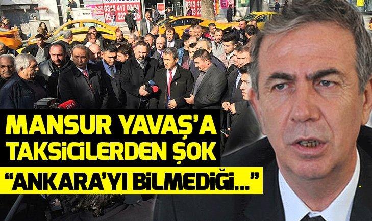 Mansur Yavaş'a taksicilerden şok! Ankara'yı bilmediği...