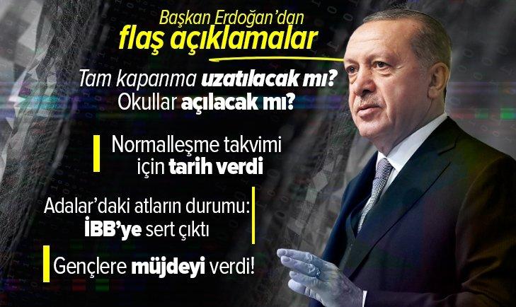 Başkan Erdoğan normalleşme takvimi için tarih verdi