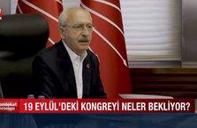 Memleket Meselesi - 19 Eylül'deki kongrede CHP'yi neler bekliyor?