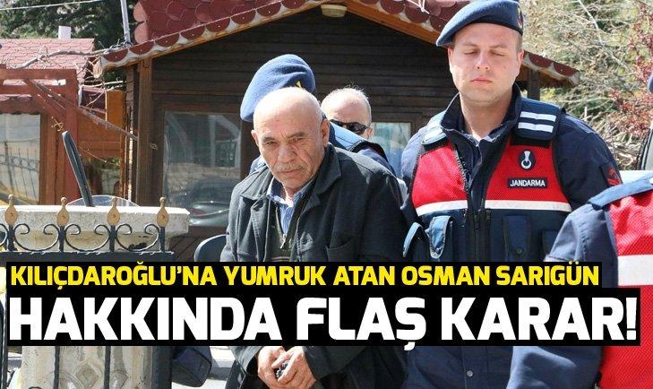 Kemal Kılıçdaroğlu'na yumruk atan Osman Sarıgün serbest bırakıldı