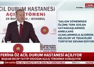 Son dakika: Başkan Erdoğan'dan Feriha Öz Acil Durum Hastanesi açılışında gençlere 2053 mesajı |Video