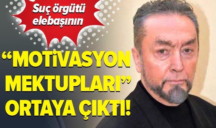 SUÇ ÖRGÜTÜ ELEBAŞININ MOTİVASYON MEKTUPLARI ORTAYA ÇIKTI!