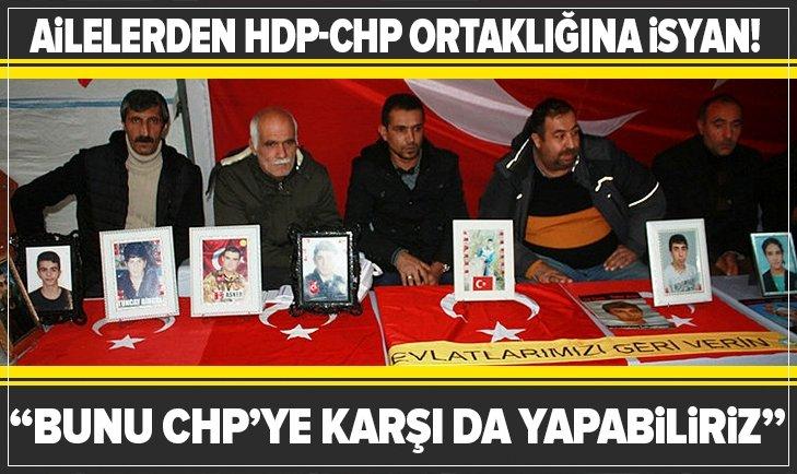 Ailelerden HDP-CHP ortaklığına isyan!
