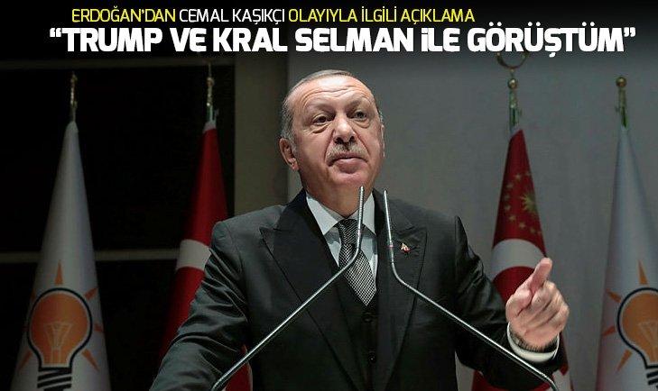Erdoğan: Trump ve Kral Selman ile görüştüm Cemal Kaşıkçı olayıyla ilgili...