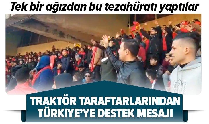 TRAKTÖR TAKIMI TARAFTARLARINDAN TÜRKİYE'YE DESTEK TEZAHÜRATI