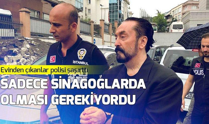 ADNAN OKTAR'IN EVİNDEN ÇIKTI POLİSLER ŞAŞKINA DÖNDÜ
