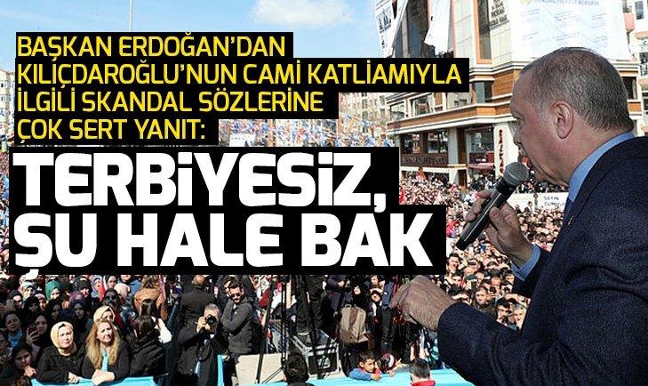 Son dakika! Başkan Erdoğan'dan Kılıçdaroğlu'na: Terbiyesiz, şu hale bak...