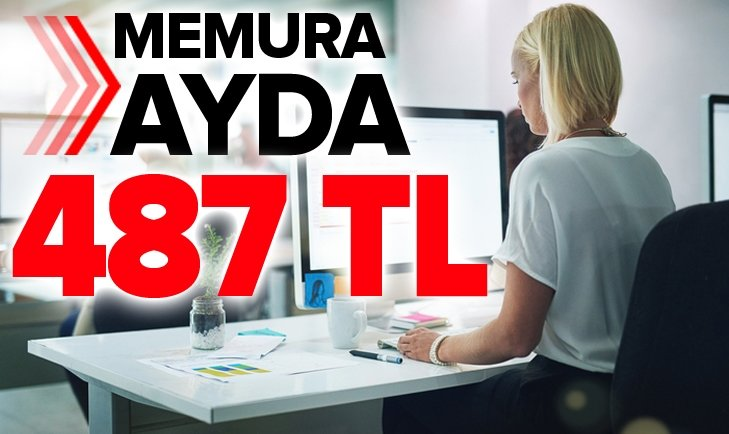 MEMURA AYDA 487 TL...