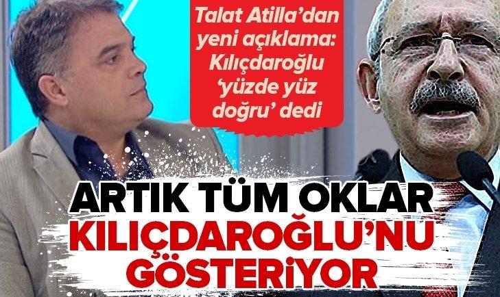 Talat Atilla: Kemal Kılıçdaroğlu yüzde yüz doğru dedi