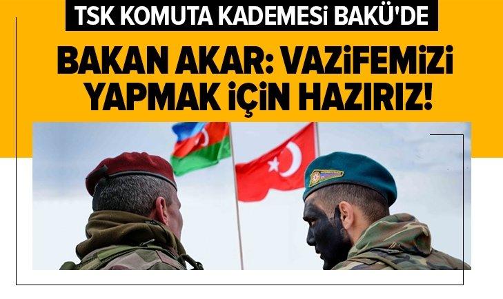 TSK komuta kademesi Bakü'de