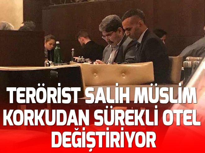 Terörist Salih Müslim korkudan sürekli otel değiştiriyor