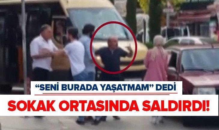 """""""SENİ BURADA YAŞATMAM"""" DEDİ SALDIRDI"""